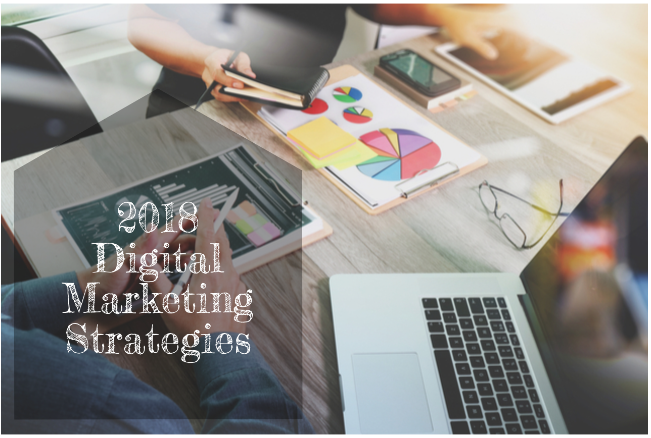2018 Digital Marketing Strategies