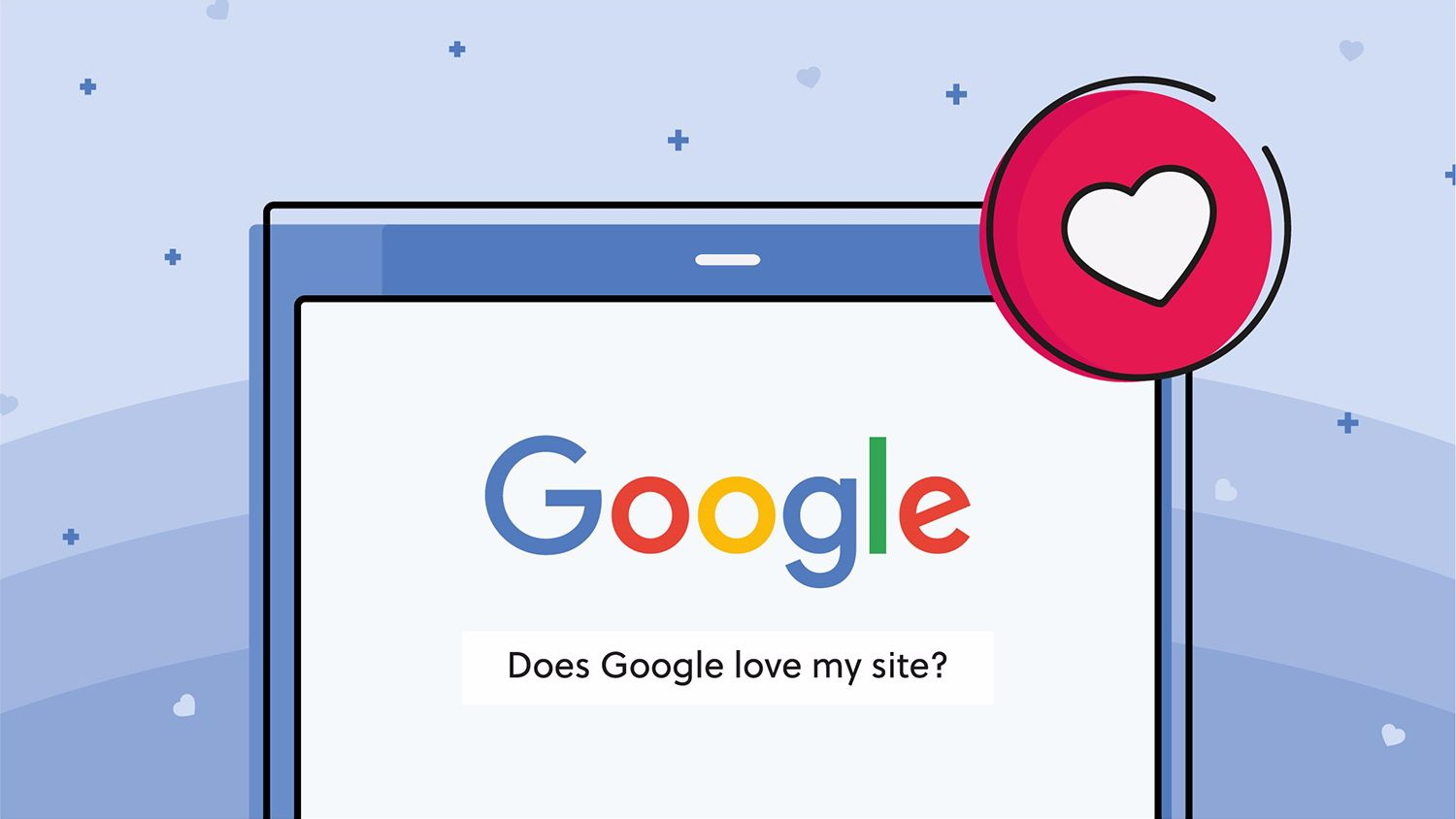 GoogleLoveMySite